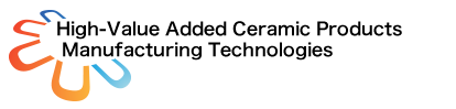 High-Value Added Ceramic Products Manufacturing Technologies